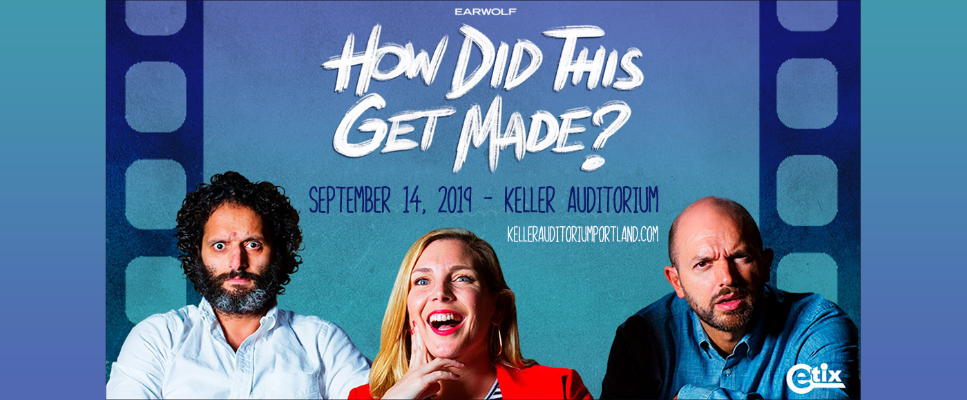 How Did This Get Made? at Keller Auditorium